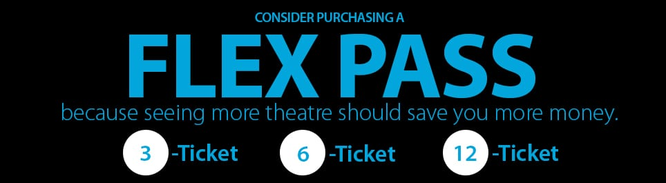 Flex Passes help you save money on tickets.